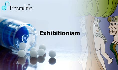 Exhibitionism - Premilife - Homeopathic Remedies